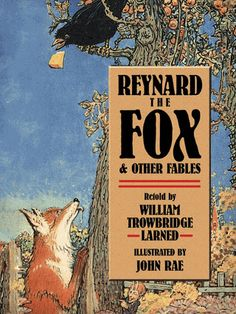 Buy Reynard the Fox and Other Fables by Jean de La Fontaine, John Rae, W. Larned and Read this Book on Kobo's Free Apps. Discover Kobo's Vast Collection of Ebooks and Audiobooks Today - Over 4 Million Titles! Vintage Children's Books, Retelling, Children's Literature, Cursed Child Book, Colour Images, Childrens Books, This Book, Fox, Illustration
