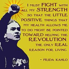 Frida Kahlo - helping the revolution Frida E Diego, Frida Kahlo Diego Rivera, Frida Art, Frida Salma, Feminist Quotes, Frida Quotes, Intersectional Feminism, Revolutionaries, Ravenclaw