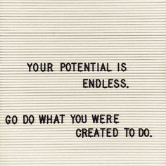 Your potential is endless. Go do what you were created to do. For more motivational, inspirational quotes for female creatives, entrepreneurs, and girl bosses follow us at www.instagram.com/yessupply