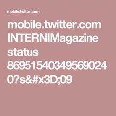 mobile.twitter.com INTERNIMagazine status 869515403495690240?s=09