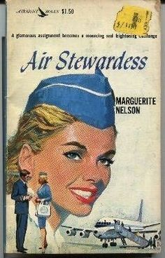 book cover of Air Stewardess by Marguerite Nelson Vintage Travel Posters, Vintage Airline, Vintage Luggage, American Airlines Flight Attendant, Europe Packing, Traveling Europe, Backpacking Europe, Packing Lists, Travel Packing