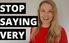 Stop saying very and improve your English Vocabulary. The word very itself is a very weak word in English, there are other English words you can use to. better express yourself in English Learn English Speaking, Learn English Words, English Phrases, English Language, English Writing Skills, English Lessons, English Vocabulary, English Today, English Collocations