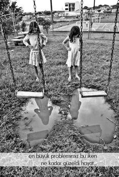 En büyük problemimiz bu iken ne güzeldi hayat...