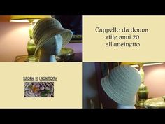 cappello da donna stile anni 20 all'uncinetto tutorial - YouTube