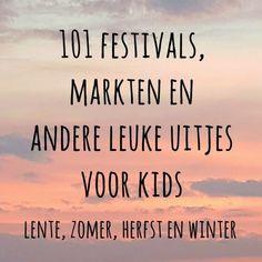 101 festivals, markten en andere leuke uitjes voor kinderen in lente, zomer, herfst en winter, ook leuke uitjes in de kerstvakantie