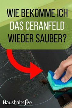 Wie bekomme ich das verkrustete Ceranfeld wieder sauber? Hier sind Tipps & Hausmittel für die Pflege des Kochfelds.