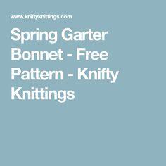 Spring Garter Bonnet - Free Pattern - Knifty Knittings