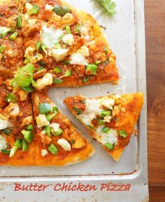 Cooking Is Easy: Butter Chicken Pizza.