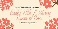 Gail Carriger concocts a list of favorite books that make her want to go somewhere. In other words fiction with a strong sense of place. Etiquette And Espionage, Bride And Prejudice, Welsh Words, Gail Carriger, Finishing School, Animal Books, Sense Of Place, S Pic, Book Recommendations