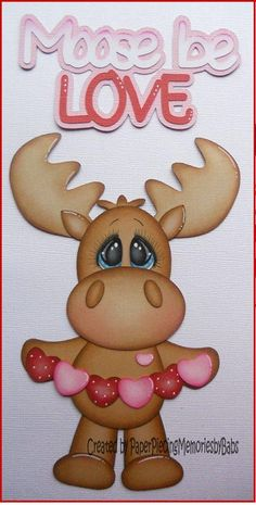 Premade Moose Be Love Paper Piecing Set for Scrapbook Page by Babs Paper Punch Art, Paper Art, Paper Crafts, Valentine Decorations, Valentine Crafts, Christmas Rock, Christmas Drawing, Cute Cards, Paper Piecing