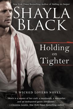 Holding on Tighter (A Wicked Lovers Novel Book Shayla Black, Black Photography, Book Covers, Hold On, Wicked, Novels, Books, Movie Posters, Fictional Characters