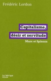 Capitalisme, désir et servitude ; Marx et Spinoza - Couverture - Format classique
