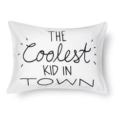 "The Coolest Kids in Town Standard Pillowcase in White from the Pillowfort Sprinkle Suite collection will make your child feel adored. The kids' pillowcase is white with a fun black font that says large over the surface of the pillow ""The coolest kid in town"". Whether for a boy or girl, your child will wake up feeling loved every day."