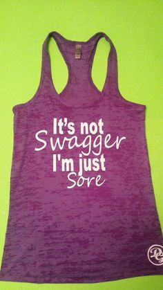 Welcome to Diamond Girl Fashion Shop. This listing is for one burnout tank top that says Its Not Swagger Im Just Sore .The burnout tanks top Fitness Style, Fitness Fashion, Fitness Gear, Fitness Memes, Funny Fitness, Fitness Diet, Health Fitness, Workout Attire, Workout Wear