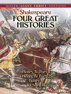 Four Great Histories by William Shakespeare  Among the most studied, read, and admired works in world literature, Shakespeare's histories are unmatched for their dramatic brilliance, beauty of language, and profundity of thought. This convenient and affordable volume—ideal for students and lovers of literature—features four of the playwright's greatest historical works:Henry IV, Part 1 masterfully combines comedy and historic... #doverthrift #classiclit #shakespeare ...