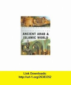 Everyday Life in the Ancient Arab and Islamic World (Uncovering History) (9781583407073) Nicola Barber , ISBN-10: 1583407073  , ISBN-13: 978-1583407073 ,  , tutorials , pdf , ebook , torrent , downloads , rapidshare , filesonic , hotfile , megaupload , fileserve