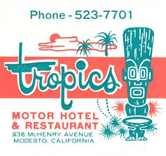 Tropics Motor Hotel  Restaurant. Modesto, CA. by jericl cat, via Flickr. #30 stem #matchbook. #FrontStriker. To order your business' own branded #matches, Go to www.GetMatches.com or call 800.605.7331 Today!