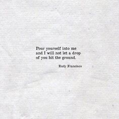 I think I'd take pretty good care of you. Poem Quotes, Words Quotes, Wise Words, Life Quotes, Sayings, Qoutes, Pretty Words, Beautiful Words, Cool Words