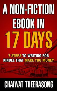 FREE Dec. 27-29  - AUTHOR's FREEBIE --->  A Non-Fiction eBook In 17 Days: 7 Steps to Writing for Kindle That Make You Money by Chaiwat Theerasong, http://www.amazon.com/dp/B00H8SP8B8/ref=cm_sw_r_pi_dp_OtDVsb01K3GRX