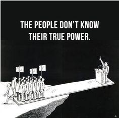 Les gens ne connaissent pas leur vrai pouvoir.