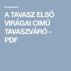A TAVASZ ELSŐ VIRÁGAI CIMŰ TAVASZVÁRÓ - PDF