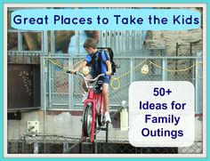 Fun places to visit + learn with kids! 5-part series with more than 50+ Ideas for Family Outings