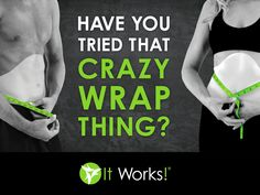 Have you tried that crazy wrap thing (aka. the skinny wrap?)