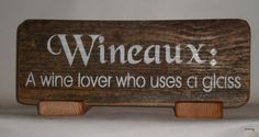Hand Made Wine Sign. Wineaux  A wine lover who uses a by 1912Barn, $15.00