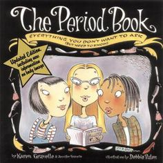 Tween Girls Entering Puberty Should Have a Copy of The Period Book