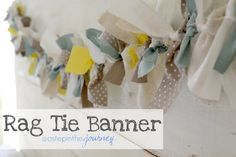 Rag Tie Banner- would be cute in my craft booth & easy Rag Banner, Bunting Banner, Buntings, Rag Garland, Garlands, Crafts To Make, Diy Crafts, Fabric Scraps, Craft Fairs