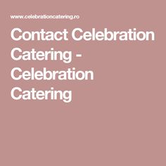 Contact Celebration Catering - Celebration Catering