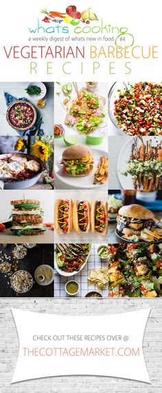 What's Cooking This Week? Vegetarian Barbecue Recipes - The Cottage Market