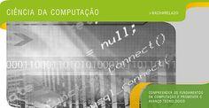 Ciência da Computação - Compreender os fundamentos da computação e promover o avanço tecnológico.