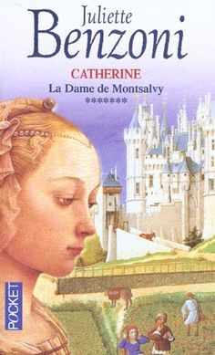 La dame de montsalvy t.7 ; catherine - Juliette Benzoni