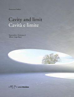 Cavity and limit = Cavitá e limite / Francesco Iodice. Signatura:  74 IOD  Na biblioteca:  http://kmelot.biblioteca.udc.es/record=b1540883~S1*gag
