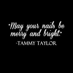 Tammy Taylor Nail Quotes