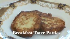 Cooking From Scratch:  Breakfast Tater Patties