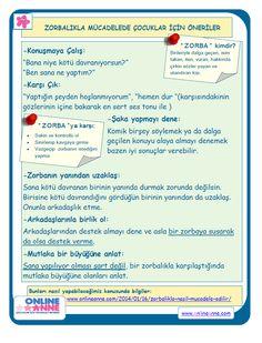 Zorbalıkla Mücadele Önerileri - http://www.onlineanne.com/2015/06/11/zorbalikla-mucadele-onerileri/ - Bu konuda daha fazla bilgi:  Zorbalıkla nasıl mücadele edilir?  Siber zorbalık nedir?  Zorbalıkla mücadele - 2