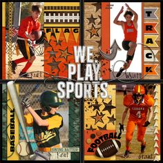 Change to I . PLAY. SPORTS. - Scrapbook.com This would be cute for a title page in a sports album