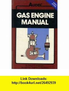 Modern Audels Gas Engine Manual Construction,Operation, Maintenance, Repairs Edwin P Anderson ,   ,  , ASIN: B000GK68AA , tutorials , pdf , ebook , torrent , downloads , rapidshare , filesonic , hotfile , megaupload , fileserve