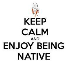 Keep Calm and Enjoy Being Native