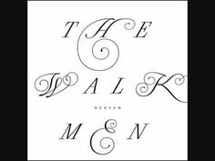 """beautiful track from the new walkmen album """"heaven"""". forgive the lack of video and just take in the music..."""