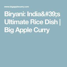 Biryani: India's Ultimate Rice Dish | Big Apple Curry