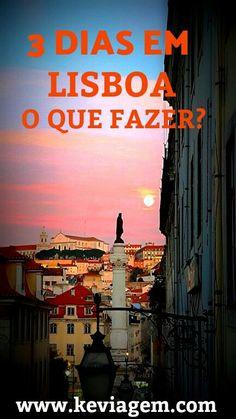 Saiba o que fazer em Lisboa em 3 dias!