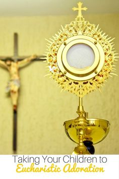 Taking Your Children to Eucharistic Adoration - practical tips for teaching your children about this tradition of our Catholic faith.