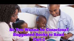 So You Wanna be Conscious? Suggested Books to Read Part 2