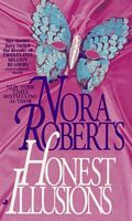 Honest Illusions The first Nora Roberts book I ever read!