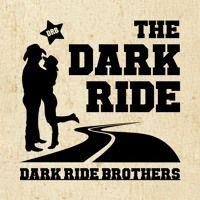 The Dark Ride by Dark Ride Brothers on SoundCloud