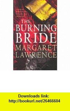Burning Bride (9780330372657) Margaret Lawrence , ISBN-10: 0330372653  , ISBN-13: 978-0330372657 ,  , tutorials , pdf , ebook , torrent , downloads , rapidshare , filesonic , hotfile , megaupload , fileserve