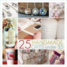 25 Handmade Gifts Under 5 Dollars. And these are REALLY good ones. Things that people on your gift list would actually enjoy getting!